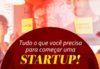 Tudo que você precisa saber para começar uma startup
